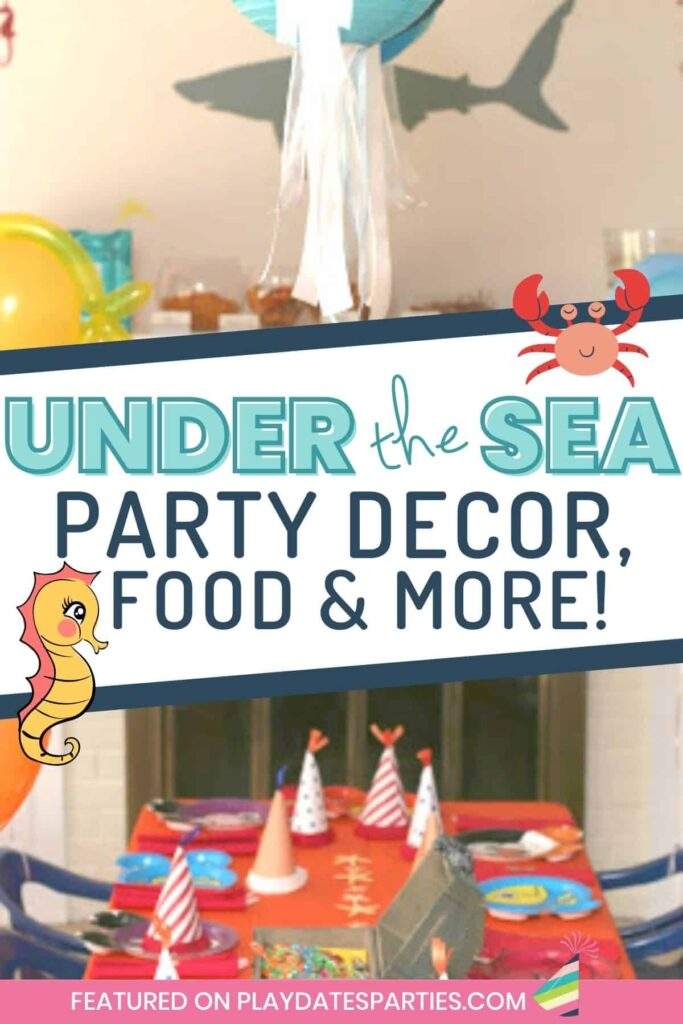 photo of a birthday party with a shark decal on the wall and text overlay under the sea party decor food and more