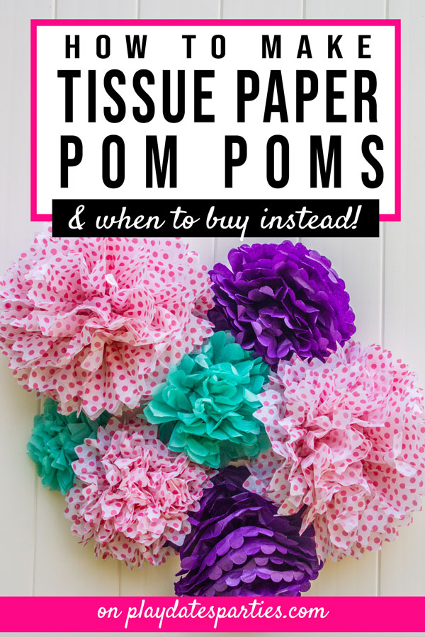 Several colorful tissue paper pom poms with the text How to Make Tissue Paper Pom Poms and When to Buy Instead
