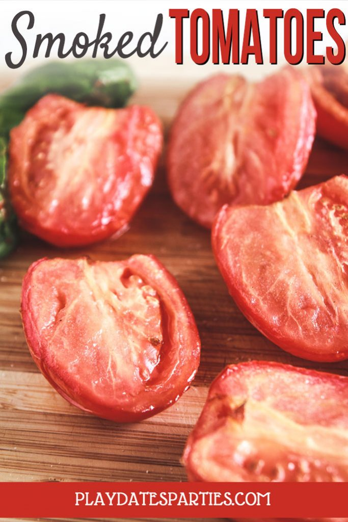 If you haven't tried smoked tomatoes, you're missing out! Head over to playdatesparties.com to see just how easy they are to make in your own backyard! #summerrecipes #grilling #grillingrecipes #easyrecipes #pdpcooks