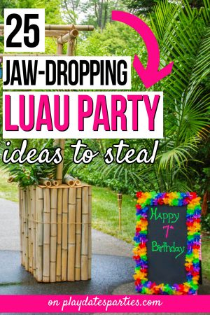 Palm tree arch and chalkboard welcome sign with text overlay 25 jaw dropping luau party ideas to steal.