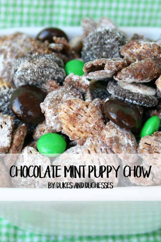 Chocolate Mint Puppy Chow at Dukes and Duchesses