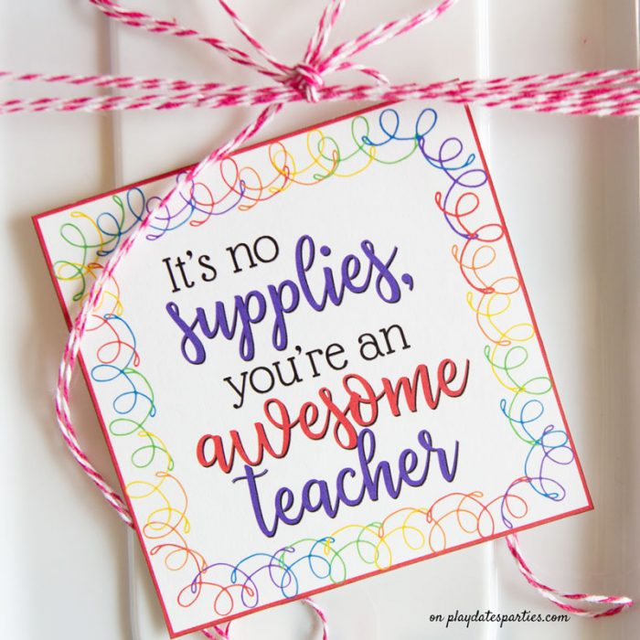 A close up of colorful teacher appreciation printables tags that says It's no supplies you're an awesome teacher