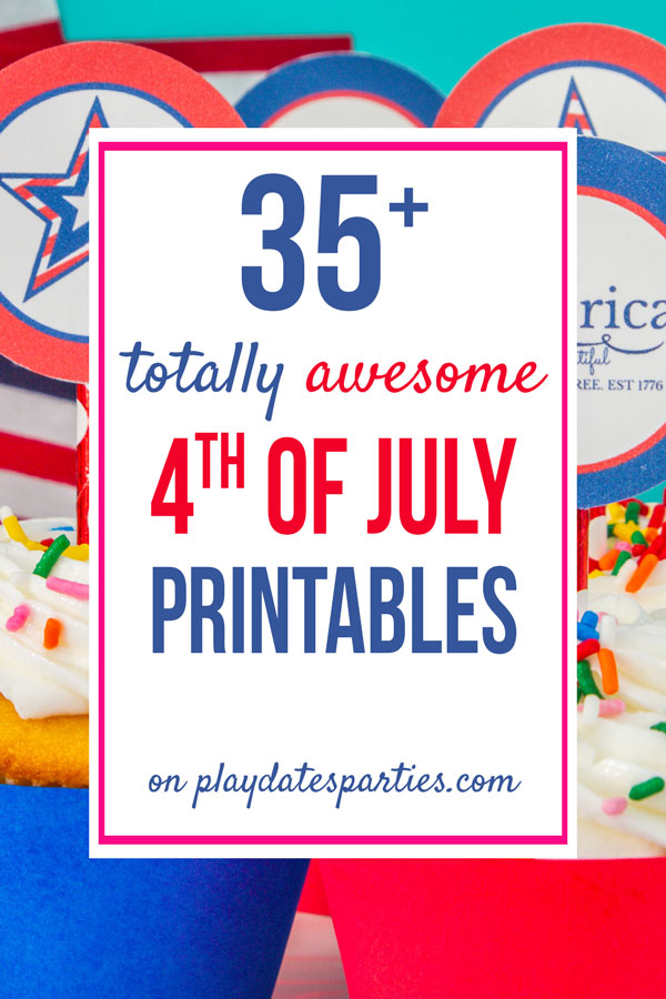 A picture with the text overlay 35+ totally awesome 4th of July printables.