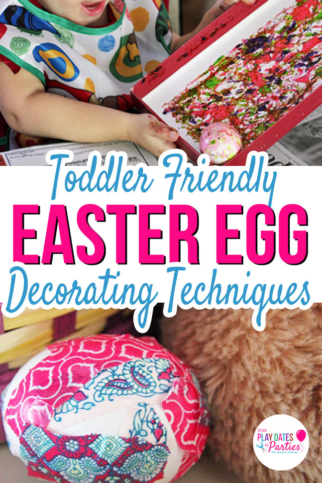 A picture of a decorated egg, and a crafting toddler with the text: Toddler Friendly Easter egg Decorating Techniques