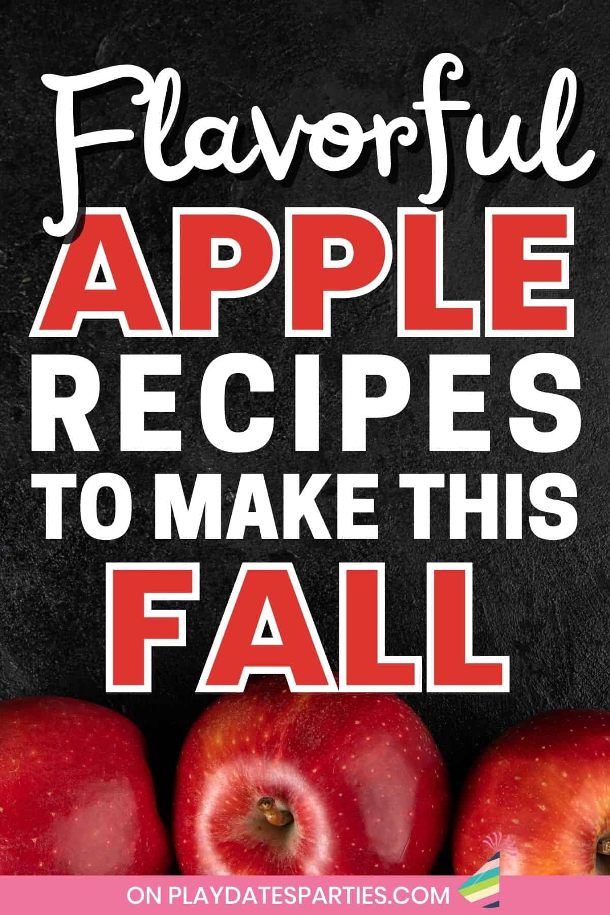 Photo of red apples on a black surface with text overlay Flavorful apple recipes to make this fall.