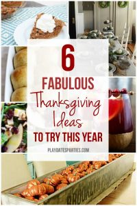 6 Fabulous Thanksgiving Ideas to Try this Year