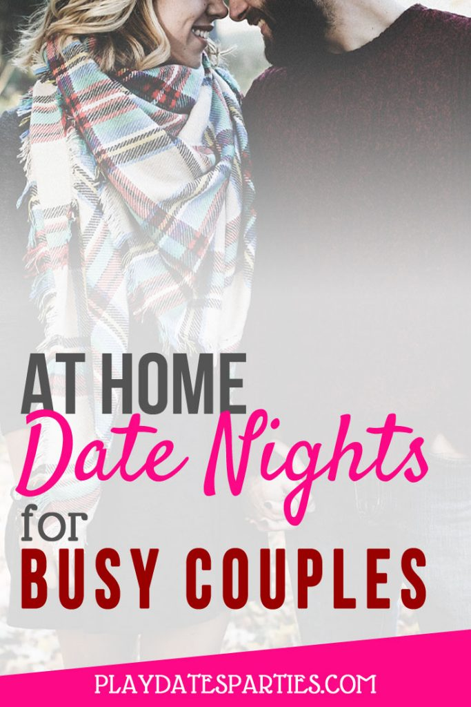 Who has time to battle the crowds? Click through to see 10 perfect at-home date night ideas for busy couples and get started planning! Brought to you via playdatesparties.com #datenightideas #athome #datenight #marriagegoals