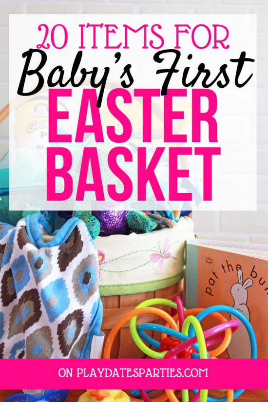 20 Fun (and Age Appropriate) Easter Basket Ideas for Babies
