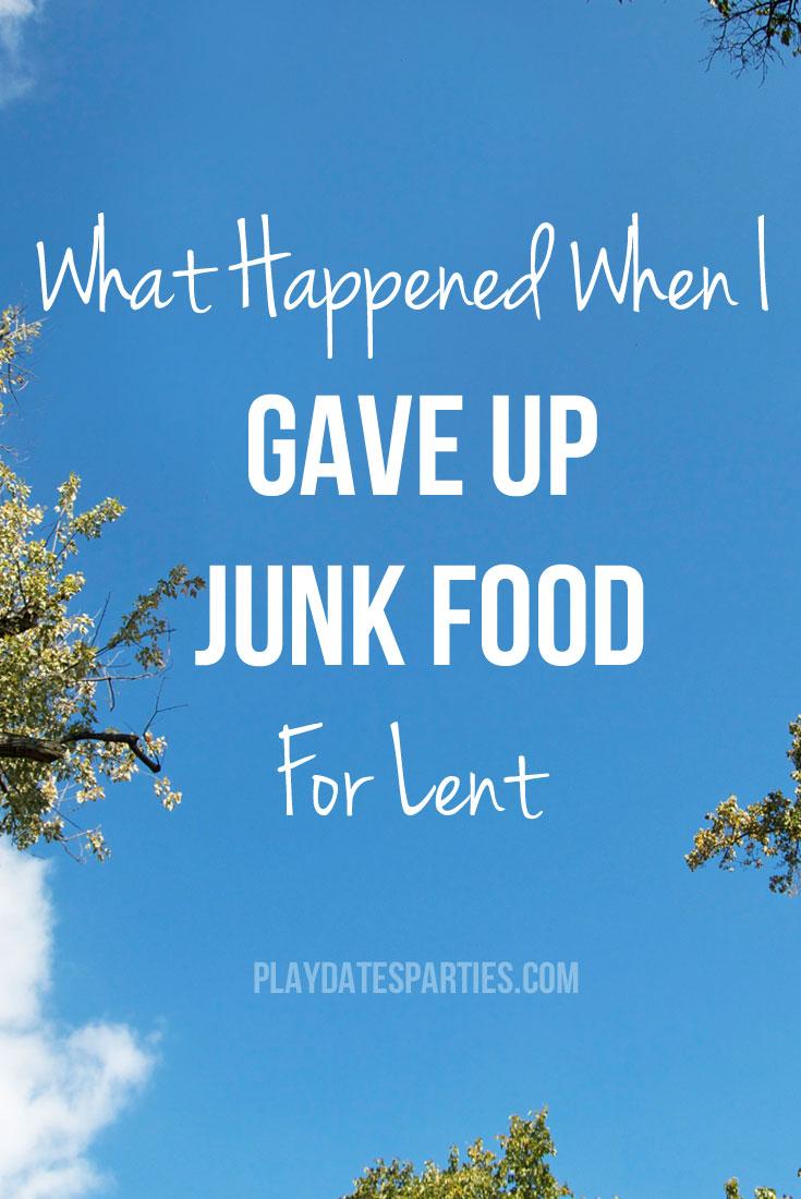 What Happened When I Gave Up Junk Food For Lent