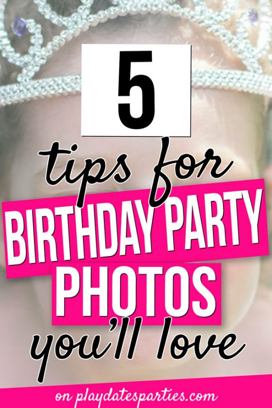 How to Take Great Birthday Party Pictures (5 Ways to Capture the Magic)