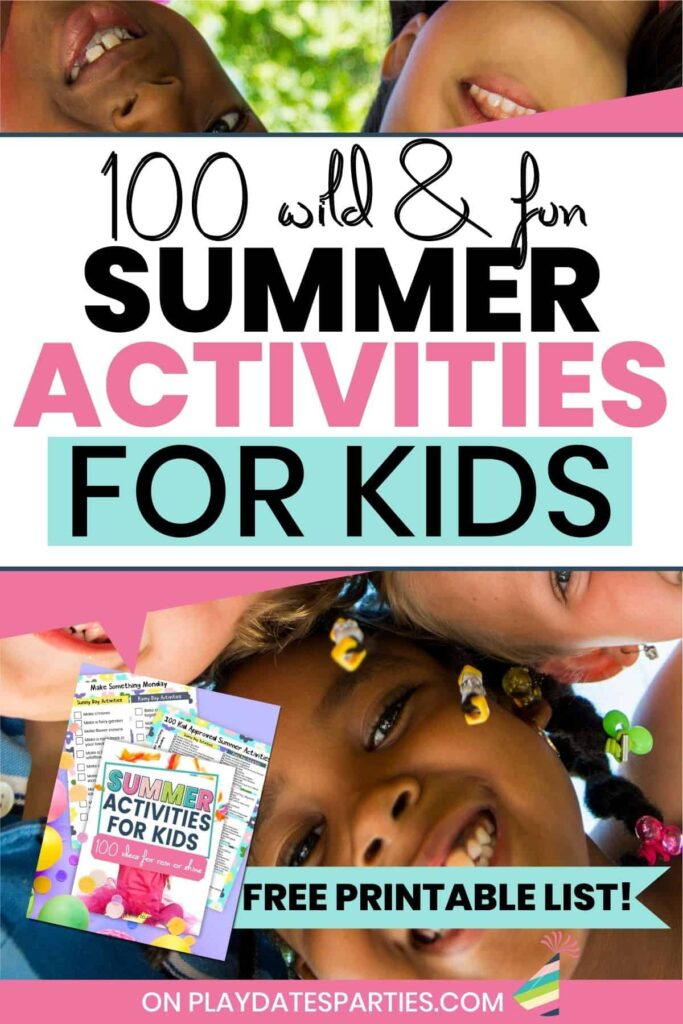 happy children looking down with text overlay 100 wild and fun summer activities for kids