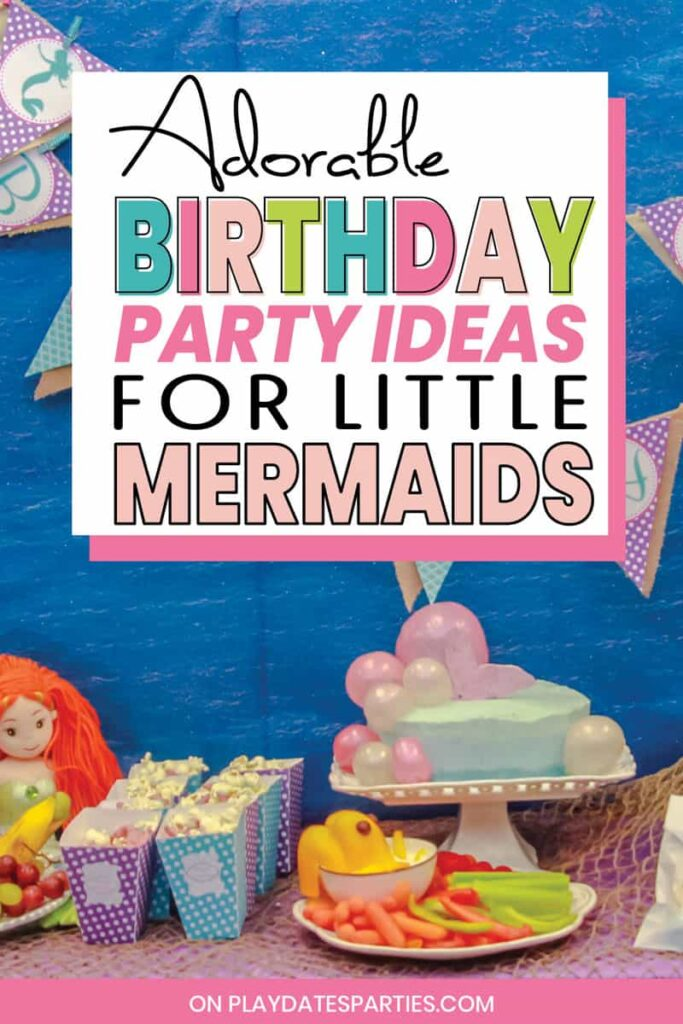 Mermaid birthday party buffet with text overlay adorable birthday party ideas for little mermaids