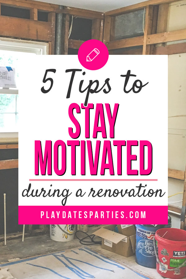 It's so easy to lose steam when you're doing DIY renovations…especially when you're on a budget. Instead of letting life get in the way, follow these 5 tips to stay motivated to get your renovation done! #renovation #remodel #homeimprovement #DIY #DIYproject #pdpdecorates