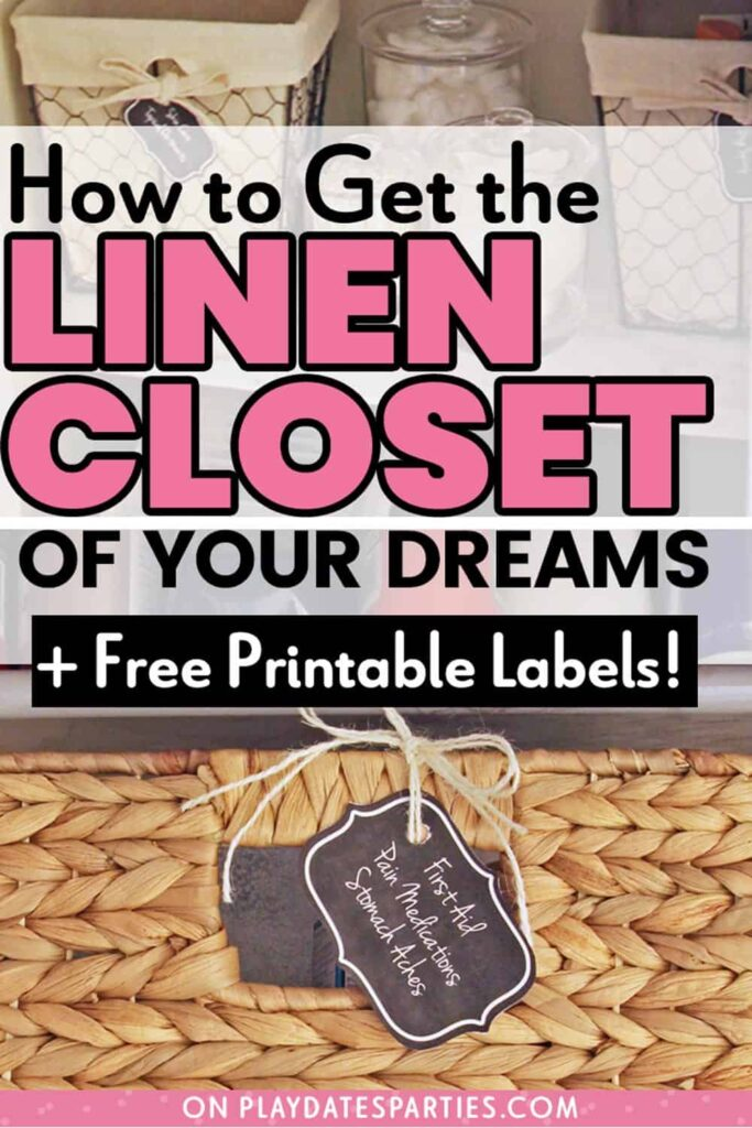 close up of storage baskets with text overlay How to get the linen closet of your dreams + free printable labels