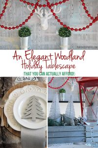 An Elegant Woodland Holiday Tablescape (You Can Actually Afford!)