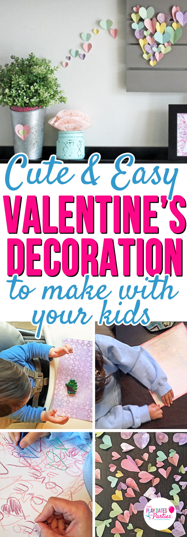 Want to decorate for Valentine's Day, but too busy with the kids? Head over to playdatesparties.com to see how to create these adorable Valentine's Day home decorations WITH your kids! #valentinesday #valentinesdecor #kids #kidscrafts