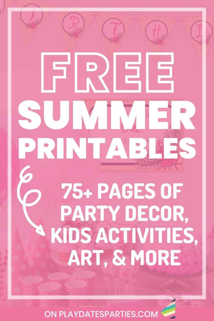 pink background with white text that says free summer printables 75+ pages of party decor, kids activities, art and more