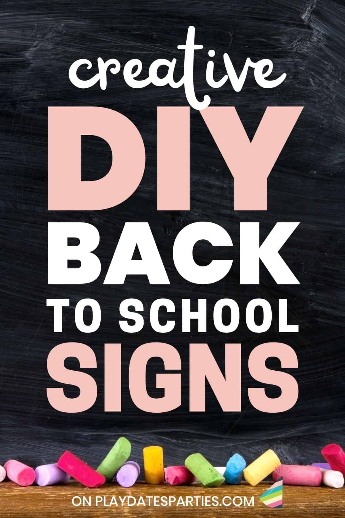 Chalkboard with colorful chalk and text overlay that says creative DIY back to school signs