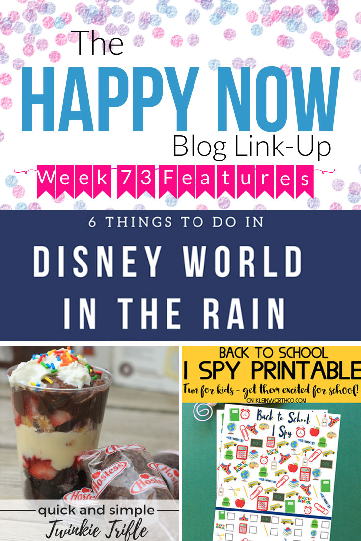 Check out this week's Happy Now Link Up Favorites! Things to Do in Disney World in the Rain, Quick and Simple Twinkie Trifle, and a Back-to-Schoole I Spy Printable.