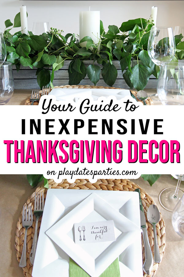 A collage of table decorations with the text your guide to inexpensive Thanksgiving decor