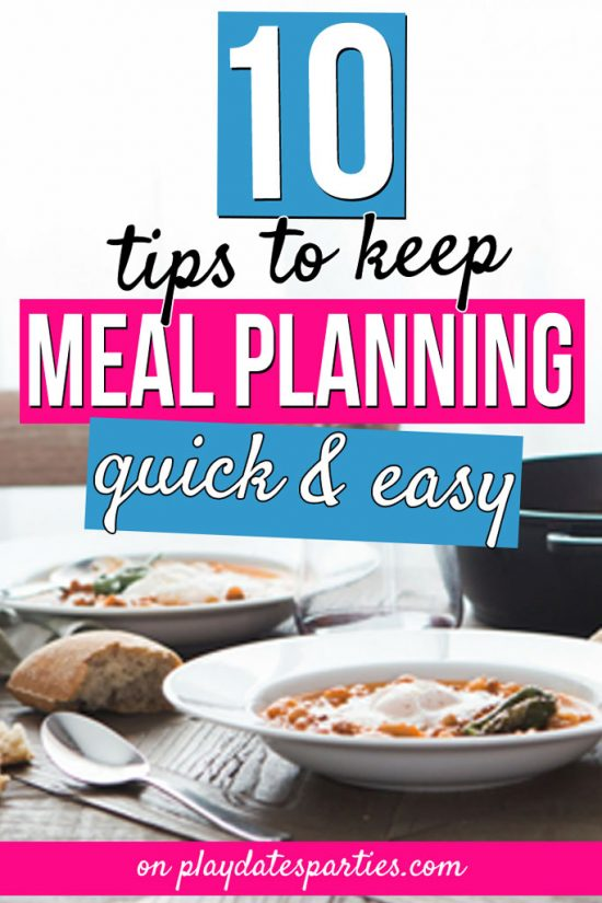 10 Tips to Make Meal Planning Easy (and So Much Faster)
