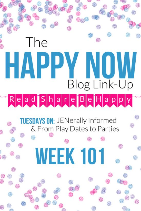 The Happy Now Blog Link-Up #101
