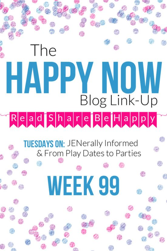 The Happy Now Blog Link-Up #99