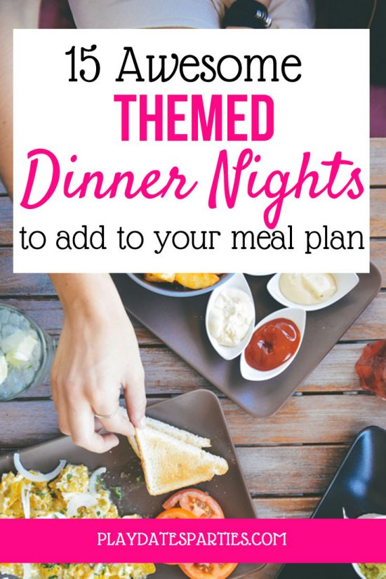 15 Awesome Dinner Night Themes to Add to Your Meal Planning Session