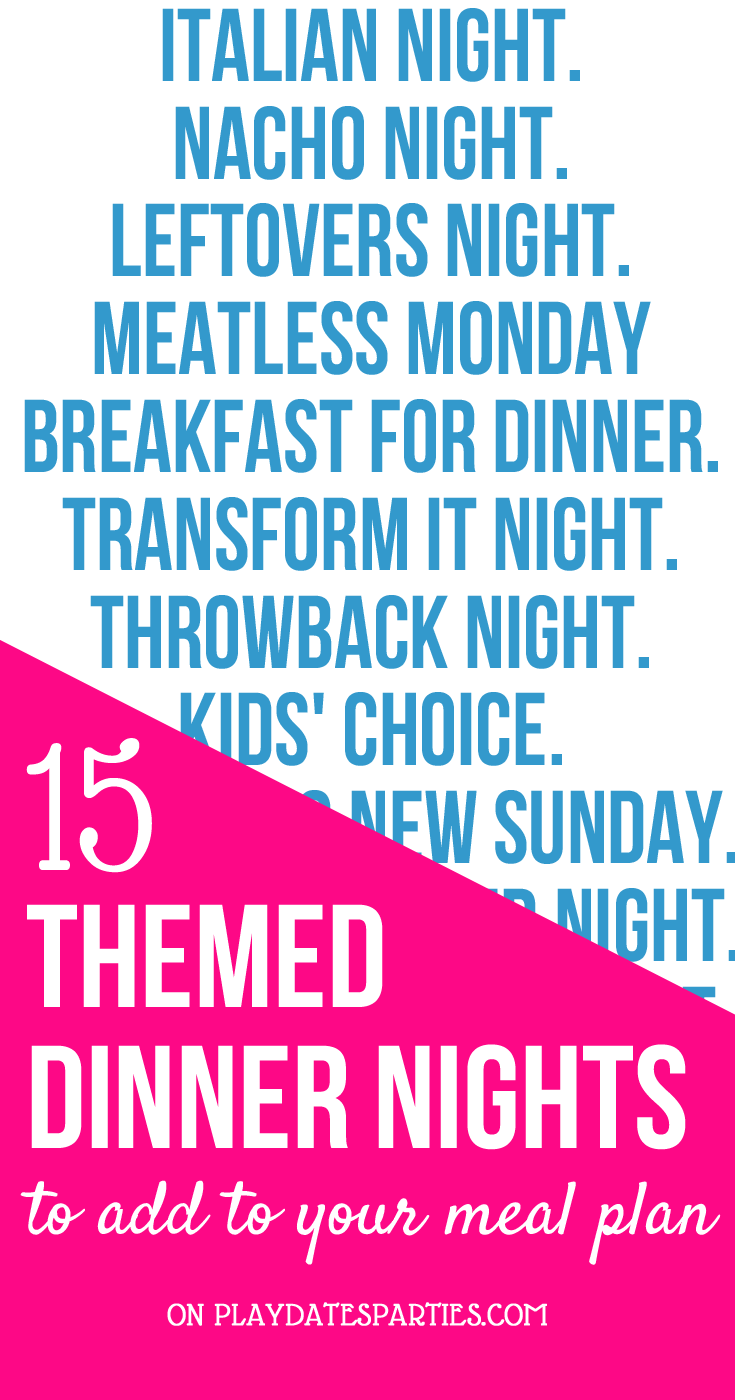 With these 3 awesome tips and 15 fun dinner night themes you will NEVER be bored with your meal plan again! Click through to get the whole list! #mealplan #dinner #family #mealplanning