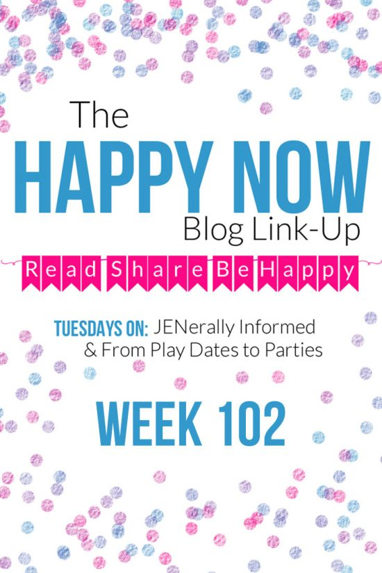 The Happy Now Blog Link-Up #102