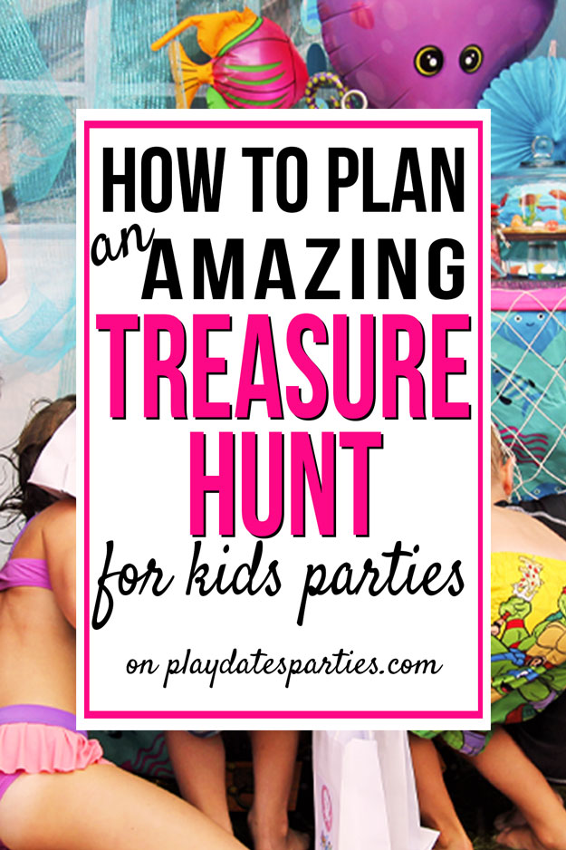A picture of a kids party with the text How to Plan an Amazing Treasure Hunt for kids parties