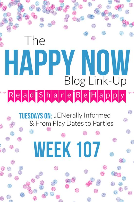 The Happy Now Blog Link-Up #107