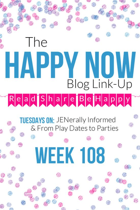 The Happy Now Blog Link-Up #108