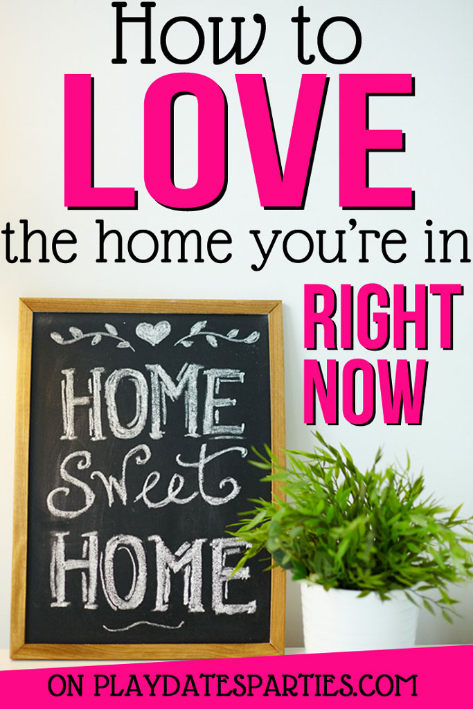 How to Love Your Home Just the Way It Is