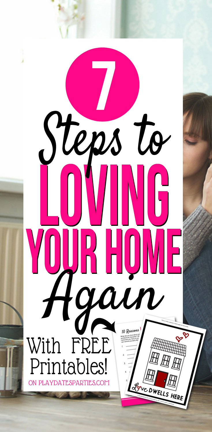 Do you feel like you're constantly comparing your home to others? Head on over to playdatesparties.com to find 7 steps that will help you learn to love your home again...just the way it is. #home #freeprintables #family #PDPdecorates