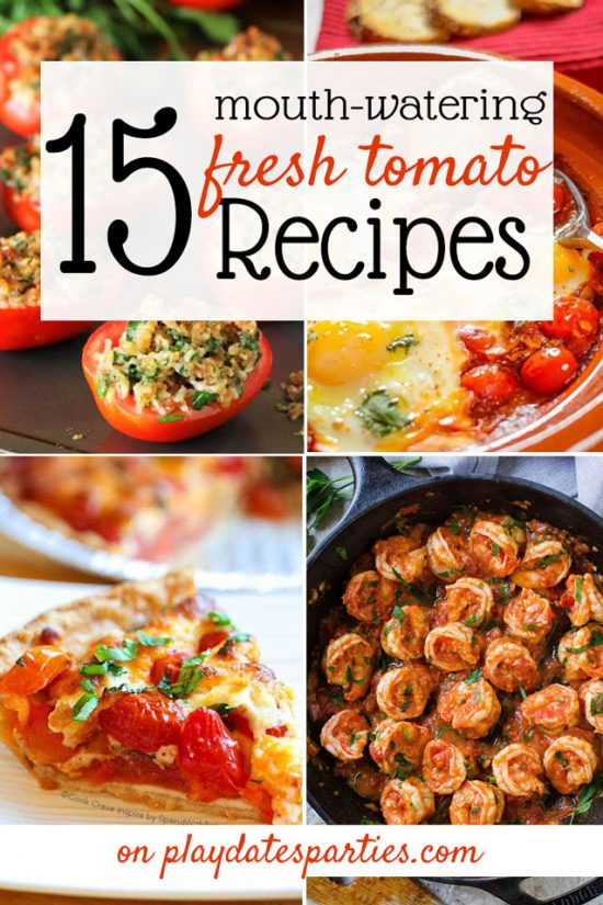 15 Best Fresh Tomato Recipes to Clear Out Your Summer Garden