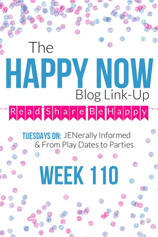 The Happy Now Blog Link-Up #110