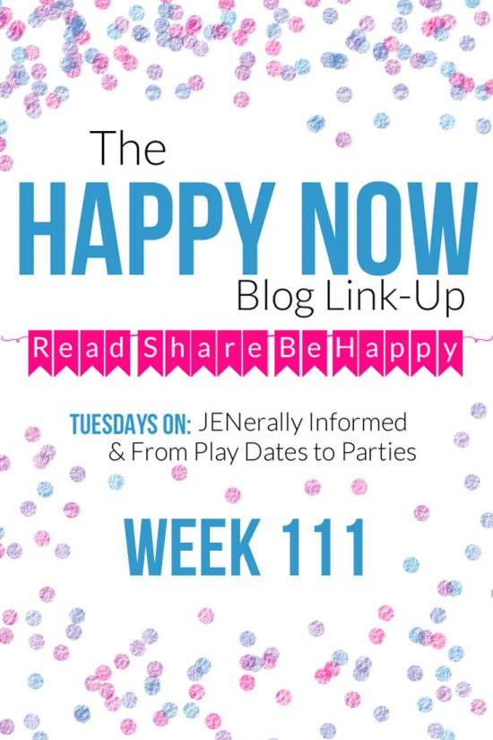 The Happy Now Blog Link-Up #111