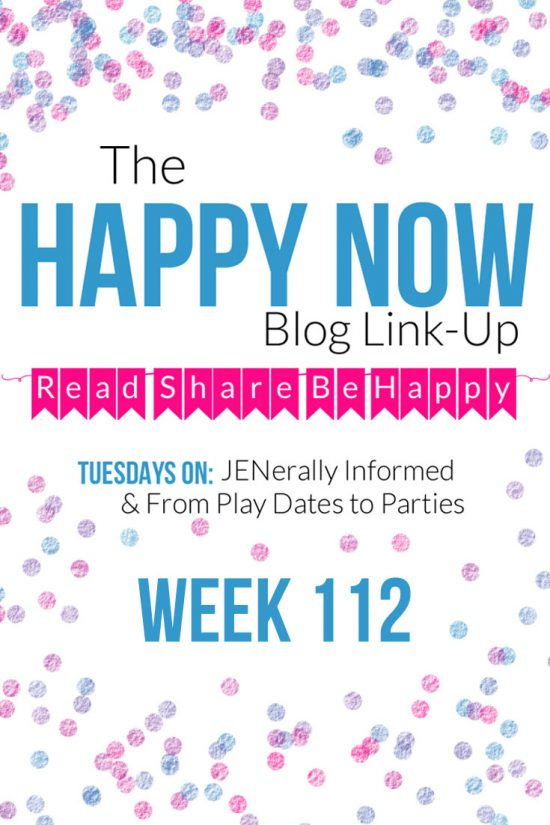 The Happy Now Blog Link-Up #112