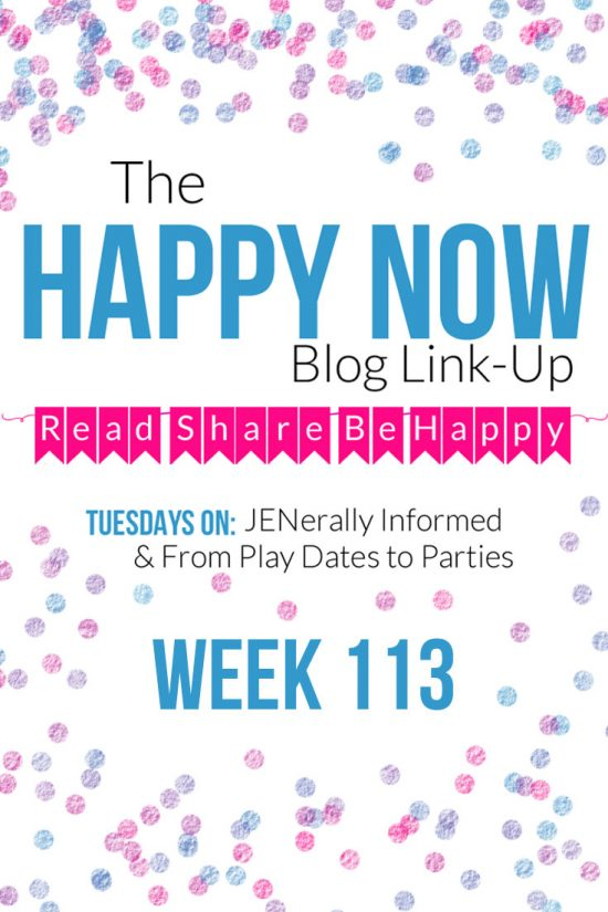 The Happy Now Blog Link-Up #113