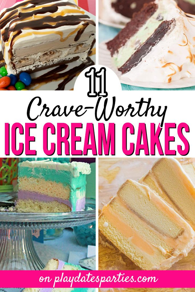 11 Crave-Worthy Ice Cream Cake Recipes Perfect for Summer