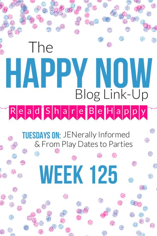The Happy Now Blog Link Up #125