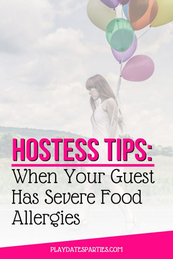 Hostess Tips | When Your Guest Has Severe Food Allergies