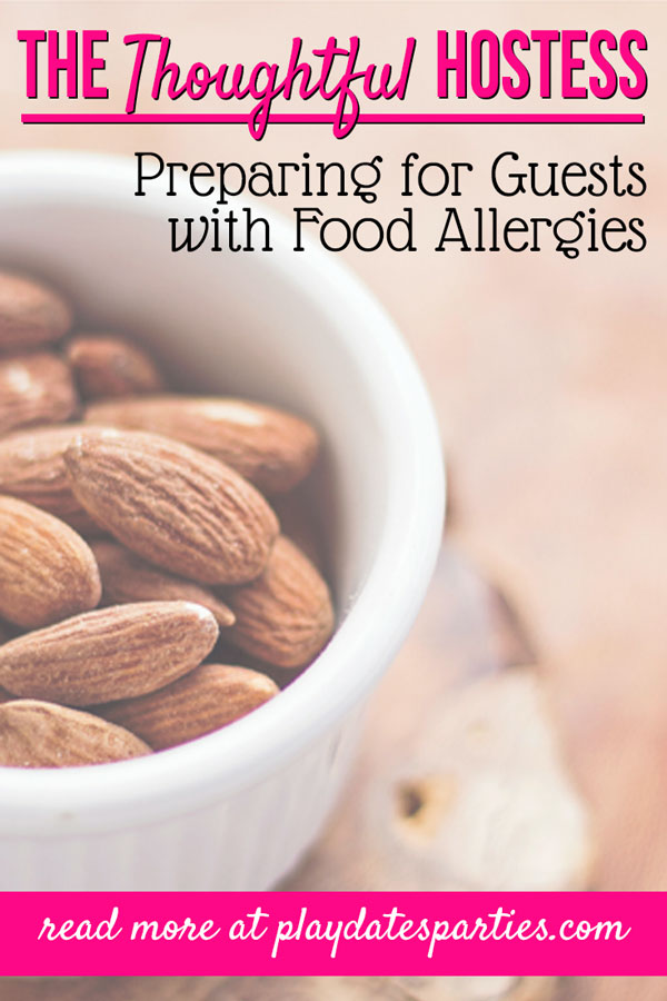 Allergies to tree nuts and other foods are becoming more common with kids these days, so it's important as a hostess to be well-versed in food allergy awareness. Party etiquette goes well beyond serving allergy-friendly recipes. Be prepared, and read these 7 tips for hosting a kids birthday party or get together when your guest has severe food allergies. #foodallergy #foodallergies #nutallergy #entertaining #hostess #partyplanning #entertainingideas #hospitality