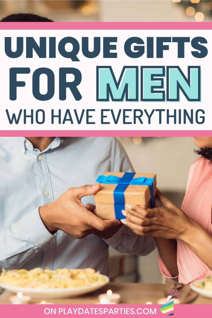 photo of a woman handing a gift to a man with text overlay Unique Gifts for Men Who Have Everything
