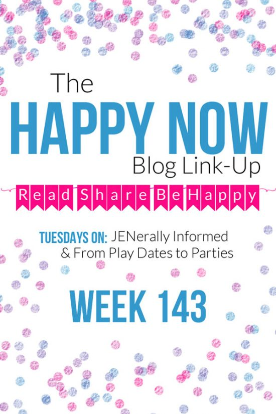 The Happy Now Blog Link Up #143