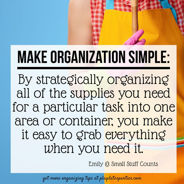 how to get motivated to clean when overwhelmed by mess? Make organization simple and strategically organize all the supplies you need into one area or container.