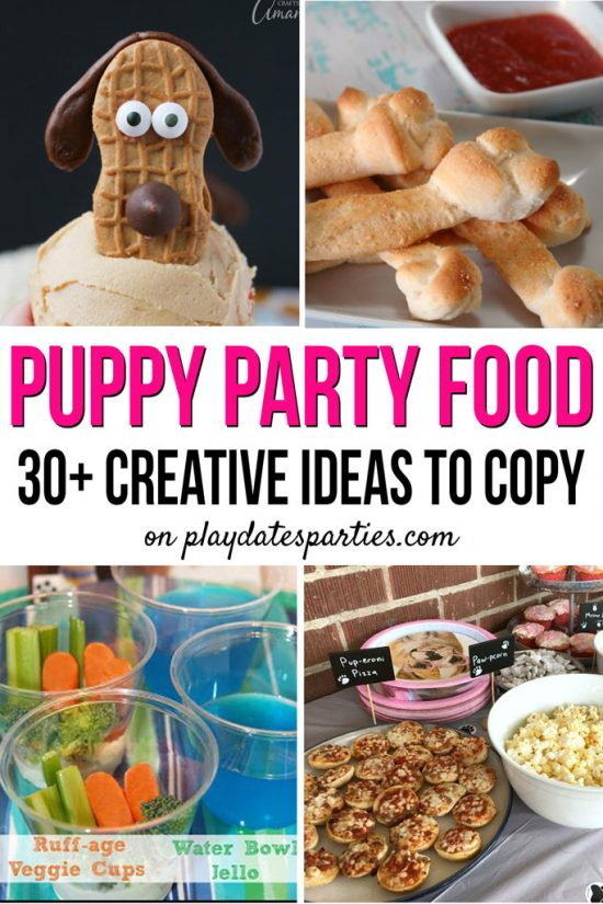 "a collage of puppy themed birthday party food with the caption ""Puppy Party Food 30+ creative ideas to copy"""