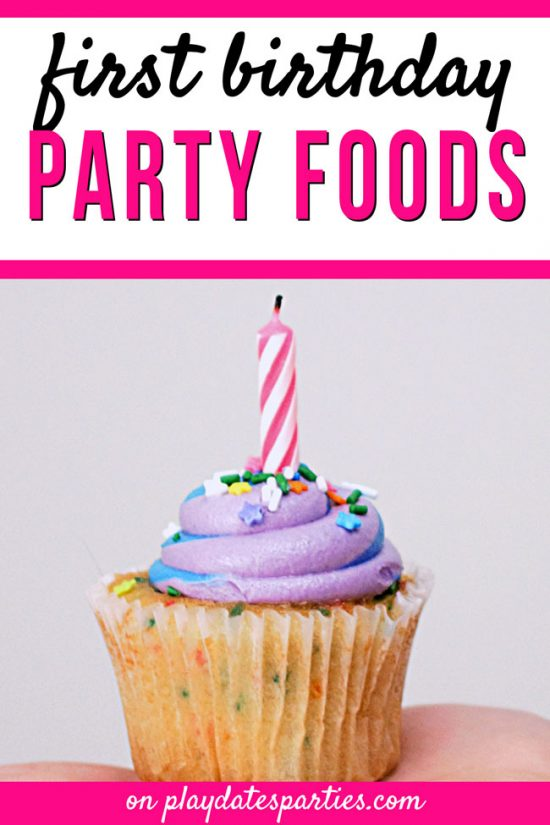 25 Crazy Easy First Birthday Party Foods to Serve