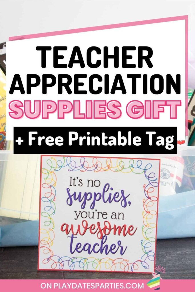 A photo of teacher appreciation printables and supplies with the text teacher appreciation supplies gift + free printable tag.